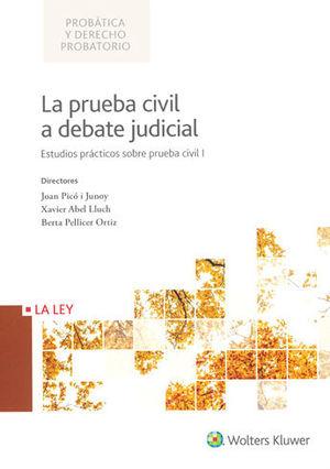 PRUEBA CIVIL A DEBATE JUDICIAL, LA