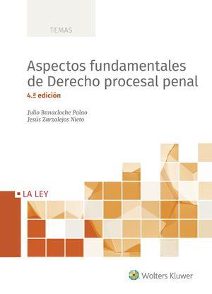 ASPECTOS FUNDAMENTALES DE DERECHO PROCESAL PENAL (CUARTA EDICIÓN)