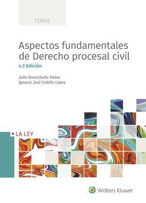 ASPECTOS FUNDAMENTALES DE DERECHO PROCESAL CIVIL (4.ª EDICIÓN)