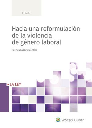HACIA UNA REFORMULACIÓN DE LA VIOLENCIA DE GÉNERO LABORAL
