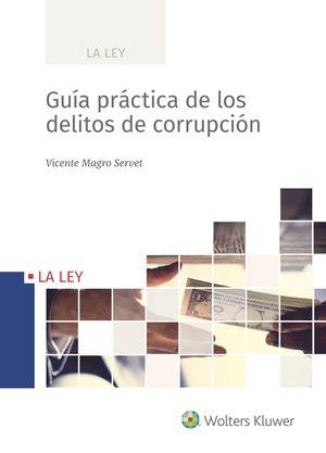 GUÍA PRÁCTICA DE LOS DELITOS DE CORRUPCIÓN