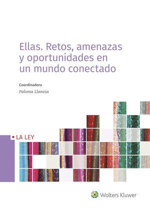 ELLAS: RETOS, AMENAZAS Y OPORTUNIDADES EN UN MUNDO CONECTADO