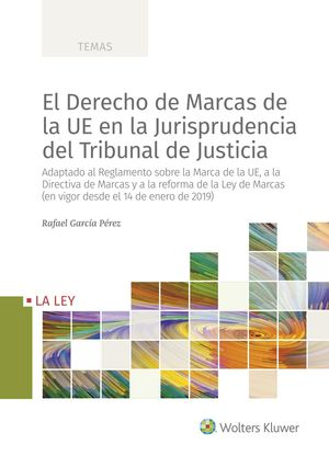 DERECHO DE MARCAS DE LA UE EN LA JURISPRUDENCIA DEL TRIBUNAL DE JUSTICIA, EL