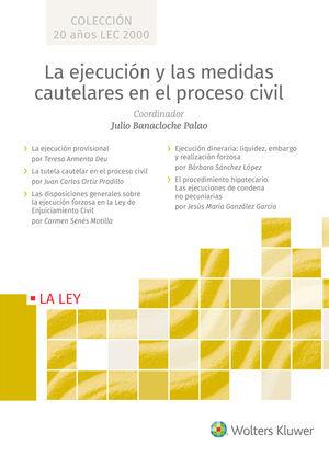 EJECUCIÓN Y LAS MEDIDAS CAUTELARES EN EL PROCESO CIVIL, LA - (5 TOMOS)