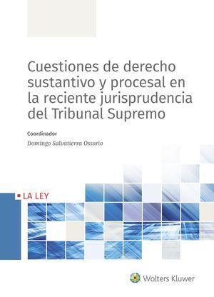 CUESTIONES DE DERECHO SUSTANTIVO Y PROCESAL EN LA RECIENTE JURISPRUDENCIA DEL TR