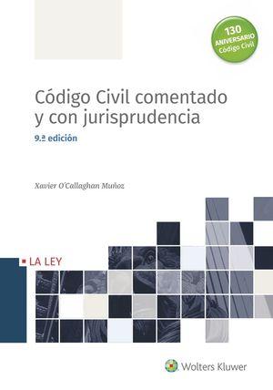 CÓDIGO CIVIL COMENTADO Y CON JURISPRUDENCIA 9ª ED