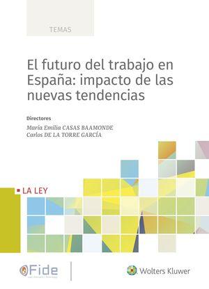 FUTURO DEL TRABAJO EN ESPAÑA: IMPACTO DE LAS NUEVAS TENDENCIAS, LAS