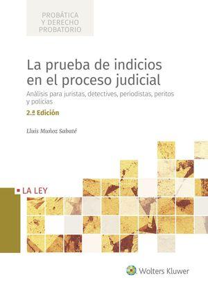 PRUEBA DE INDICIOS EN EL PROCESO JUDICIAL (SEGUNDA EDICIÓN), LA
