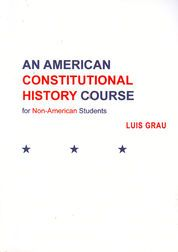 AN AMERICAN CONSTITUTIONAL HISTORY COURSE FOR NON-AMERICAN STUDENTS