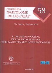 RÉGIMEN PROCESAL DE LOS FISCALES EN LOS TRIBUNALES PENALES INTERNACIONALES, EL