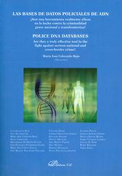 BASES DE DATOS POLICIALES DE ADN. ¿SON UNA HERRAMIENTA REALMENTE EFICAZ EN L , LAS
