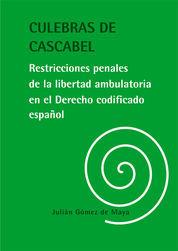CULEBRAS DE CASCABEL. RESTRICCIONES PENALES DE LA LIBERTAD AMBULATORIA EN EL DER