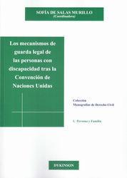 MECANISMOS DE GUARDA LEGAL DE LAS PERSONAS CON DISCAPACIDAD TRAS LA CONVENCIA, LOS