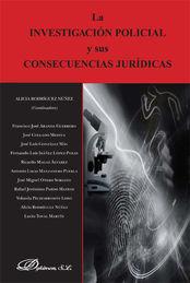 INVESTIGACIÓN POLICIAL Y SUS CONSECUENCIAS JURÍDICAS, LA