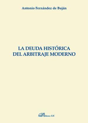 LA DEUDA HISTÓRICA DEL ARBITRAJE MODERNO