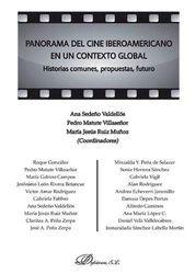 PANORAMA DEL CINE IBEROAMERICANO EN UN CONTEXTO GLOBAL. HISTORIAS COMUNES, PROPU