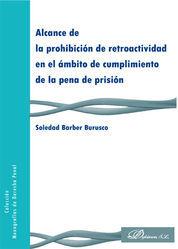 ALCANCE DE LA PROHIBICIÓN DE RETROACTIVIDAD EN EL ÁMBITO DE CUMPLIMIENTO DE LA P
