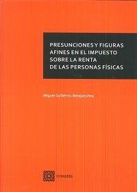 PRESUNCIONES Y FIGURAS AFINES EN EL IMPUESTO SOBRE LA RENTA DE LAS PERSONAS FÍSI