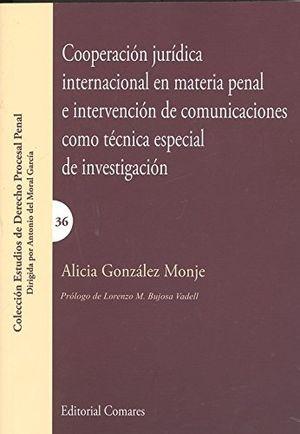 COOPERACIÓN JURÍDICA INTERNACIONAL EN MATERIA PENAL E INTERVENCIÓN DE COMUNICACI