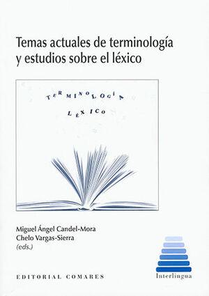 TEMAS ACTUALES DE TERMINOLOGÍA Y ESTUDIOS SOBRE EL LÉXICO