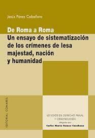 DE ROMA A ROMA: UN ENSAYO DE SISTEMATIZACIÓN DE LOS CRÍMENES DE LESA MAJESTAD, N