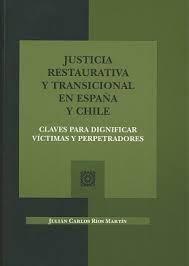 JUSTICIA RESTAURATIVA TRANSICIONAL EN ESPAÑA Y CHILE