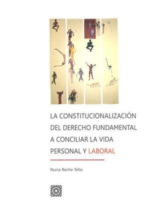 CONSTITUCIONALIZACIÓN DEL DERECHO FUNDAMENTAL A CONCILIAR LA VIDA PERSONAL Y LABORAL, LA