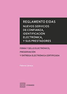 REGLAMENTO EIDAS NUEVOS SERVICIOS DE CONFIANZA, IDENTIFICACIÓN ELECTRONICA, Y SUS PRESTADORES