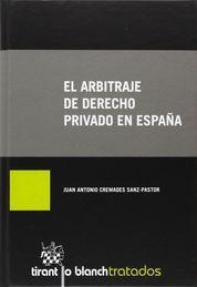 ARBITRAJE DE DERECHO PRIVADO EN ESPAÑA, EL