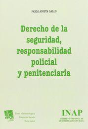 DERECHO DE LA SEGURIDAD, RESPONSABILIDAD POLICIAL Y PENITENCIARIA