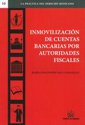 INMOVILIZACIÓN DE CUENTAS BANCARIAS POR AUTORIDADES FISCALES