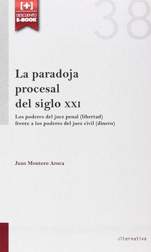 PARADOJA PROCESAL DEL SIGLO XXI, LA