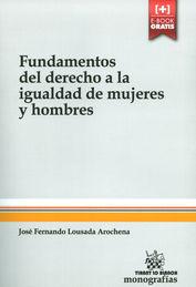 FUNDAMENTOS DEL DERECHO A LA IGUALDAD DE MUJERES Y HOMBRES