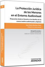 PROTECCIÓN JURÍDICA DE LOS MENORES EN EL ENTORNO AUDIOVISUAL, LA