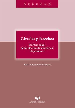 CÁRCELES Y DERECHOS. ENFERMEDAD, ACUMULACIÓN DE CONDENAS, ALEJAMIENTO