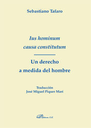 IUS HOMINUM CAUSA CONSTITUTUM. UN DERECHO A MEDIDA DEL HOMBRE
