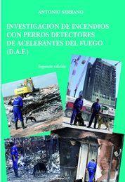 INVESTIGACIÓN DE INCENDIOS CON PERROS DETECTORES DE ACELERANTES DEL FUEGO