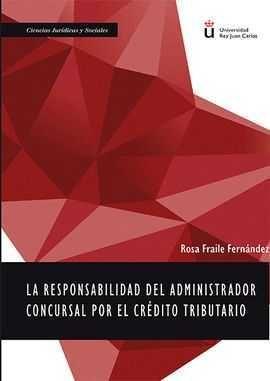 RESPONSABILIDAD DEL ADMINISTRADOR CONCURSAL POR EL CRÉDITO TRIBUTARIO, LA