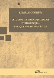 LIBER AMICORUM. ESTUDIOS HISTÓRICO-JURÍDICOS EN HOMENAJE A ENRIQUE GACTO FERNÁND