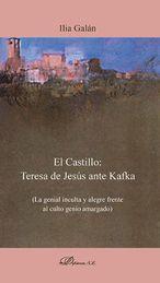 CASTILLO: TERESA DE JESÚS ANTE KAFKA, EL