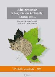 ADMINISTRACIÓN Y LEGISLACIÓN AMBIENTAL (ACTUALIZADO Y ADAPTADO AL EEES)