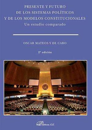 PRESENTE Y FUTURO DE LOS SISTEMAS POLÍTICOS Y DE LOS MODELOS CONSTITUCIONALES. U