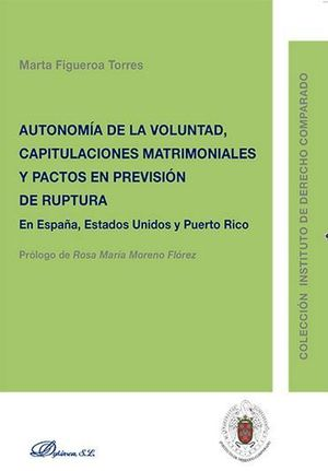 AUTONOMÍA DE LA VOLUNTAD, CAPITULACIONES MATRIMONIALES Y PACTOS EN PREVISIÓN DE