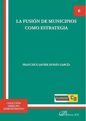FUSIÓN DE MUNICIPIOS COMO ESTRATEGIA, LA