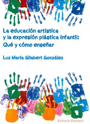 EDUCACIÓN ARTÍSTICA Y LA EXPRESIÓN PLÁSTICA INFANTIL, LA