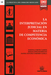 INTERPRETACIÓN JUDICIAL EN MATERIA DE COMPETENCIA ECONÓMICA, LA