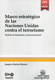 MARCO ESTRATÉGICO DE LAS NACIONES UNIDAS CONTRA EL TERRORISMO