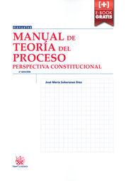 MANUAL DE TEORÍA DEL PROCESO PERSPECTIVA CONSTITUCIONAL 2DA. EDICIÓN