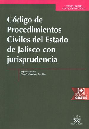 CÓDIGO DE PROCEDIMIENTOS CIVILES DEL ESTADO DE JALISCO CON JURISPRUDENCIA