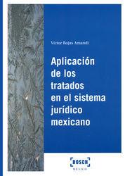 APLICACIÓN DE LOS TRATADOS EN EL SISTEMA JURÍDICO MEXICANO